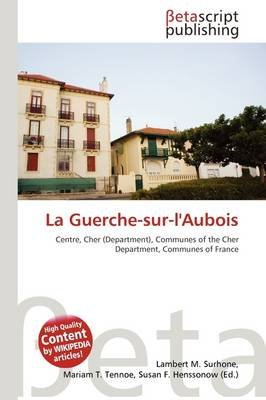 La Guerche-Sur-L'Aubois (Paperback): Lambert M. Surhone, Mariam T. Tennoe, Susan F. Henssonow