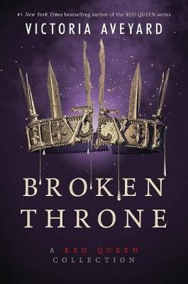 Broken Throne: A Red Queen Collection (Hardcover): Victoria Aveyard