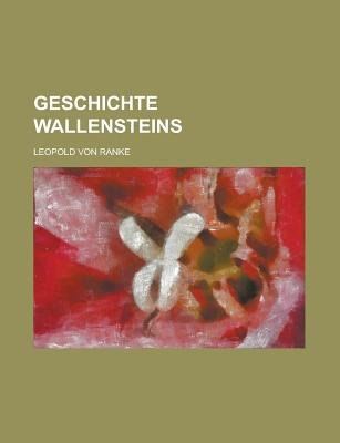 Geschichte Wallensteins (English, German, Paperback): Leopold Von Ranke