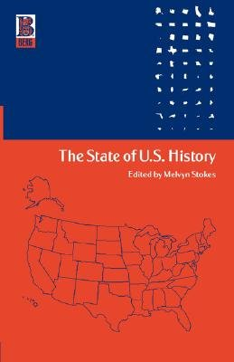 The State of U.S. History (Paperback, New Ed): Melvyn Stokes