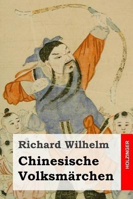 Chinesische Volksmarchen (German, Paperback): Richard Wilhelm