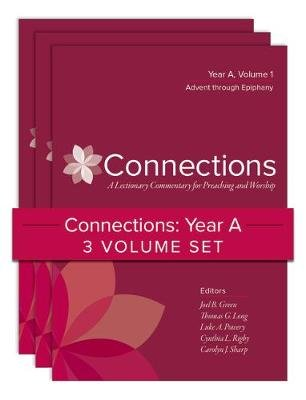 Connections: Year A, Three-Volume Set - A Lectionary Commentary for Preaching and Worship (Hardcover): Joel B. Green, Luke A....
