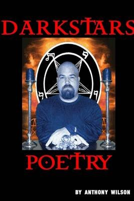 Darkstars Poetry (Electronic book text): Anthony Wilson