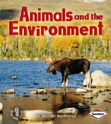 Animals and the Environment (Hardcover): Jennifer Boothroyd