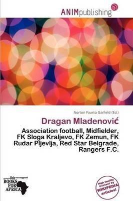 Dragan Mladenovi (Paperback): Norton Fausto Garfield