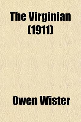 The Virginian (1911) (Paperback): Owen Wister