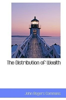 The Distribution of Wealth (Paperback): John Rogers Commons