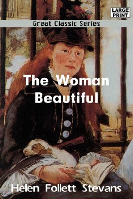 The Woman Beautiful (Large print, Paperback, large type edition): Helen Follett Stevans