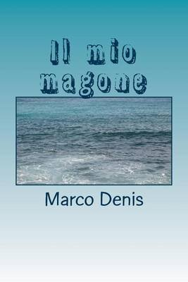 Il Mio Magone (Italian, Paperback): Marco Denis