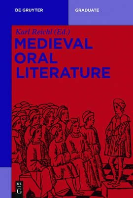 Medieval Oral Literature (Electronic book text): Karl Reichl