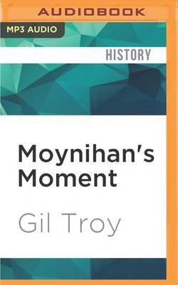 Moynihan's Moment - America's Fight Against Zionism as Racism (MP3 format, CD): Gil Troy