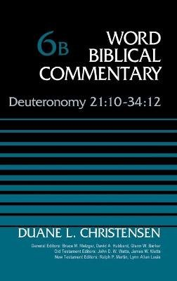 Deuteronomy 21:10-34:12, Volume 6B (Hardcover): Duane Christensen