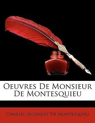Oeuvres de Monsieur de Montesquieu (English, French, Paperback): Charles Secondat De Montesquieu