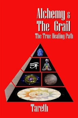 Alchemy and the Grail (Paperback): Tareth