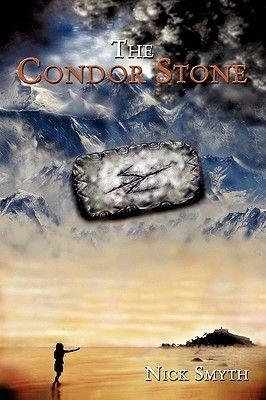 The Condor Stone (Paperback): Nick Smyth