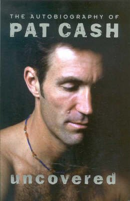 Uncovered - The Autobiography of Pat Cash (Paperback, New title): Pat Cash, Barry Flatman