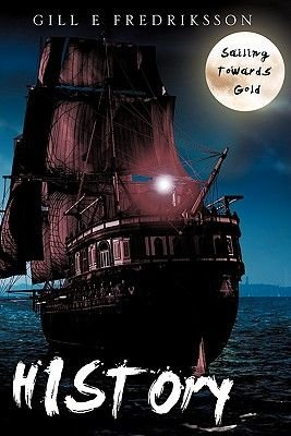 History - Sailing Towards Gold (Paperback): Gill E. Fredriksson
