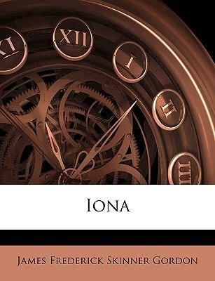Iona (Paperback): James Frederick Skinner Gordon