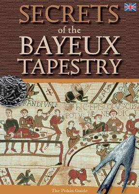 Secrets of the Bayeux Tapestry (Paperback): Brenda Williams