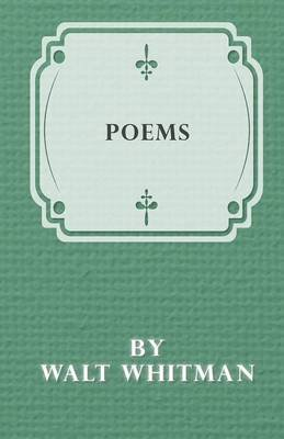 Poems by Walt Whitman (Electronic book text): Walt Whitman