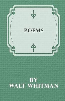 Poems by Walt Whitman (Electronic book text): Walt Whitman