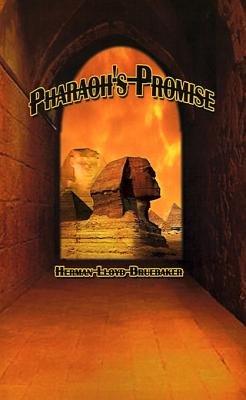 Pharaoh's Promise (Electronic book text): Herman Lloyd Bruebaker