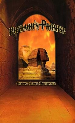 Pharaoh's Promise (Electronic book text): Herman Lloyd Bruebaker
