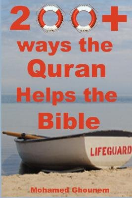 200+ Ways the Quran Helps the Bible - How Islam Unites Judaism and Christianity (Paperback): Mohamed M Ghounem