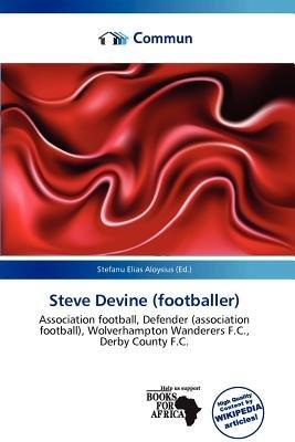 Steve Devine (Footballer) (Paperback): Stefanu Elias Aloysius