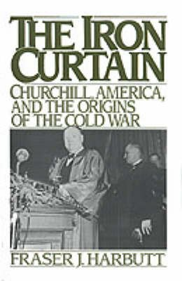 The Iron Curtain - Churchill, America, and the Origins of the Cold War (Paperback): Fraser J. Harbutt
