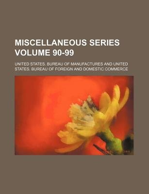 Miscellaneous Series Volume 90-99 (Paperback): United States Manufactures