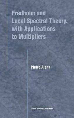 Fredholm and Local Spectral Theory, with Applications to Multipliers (Paperback, Softcover reprint of the original 1st ed....
