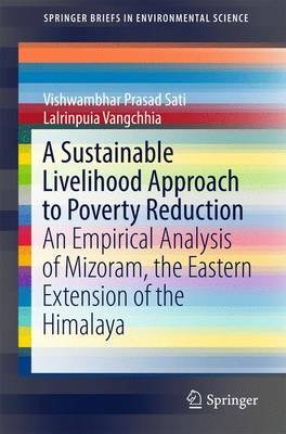 A Sustainable Livelihood Approach to Poverty Reduction - An Empirical Analysis of Mizoram, the Eastern Extension of the...