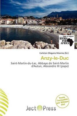 Anzy-Le-Duc (French, Paperback): Carleton Olegario M. Ximo