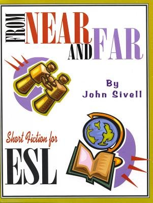 From Near and Far - Short Fiction for ESL (Electronic book text): John Sivell