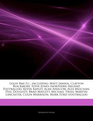 Articles on Leigh RMI F.C., Including - Matt Jansen, Clayton Blackmore, Steve Jones (Northern Ireland Footballer), Kevin...