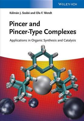 Pincer and Pincer-Type Complexes - Applications in Organic Synthesis and Catalysis (Electronic book text, 1st edition): Kalman...