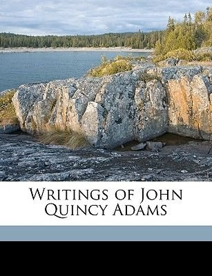 Writings of John Quincy Adams Volume 12 (Paperback): John Quincy Adams, Worthington Chauncey Ford