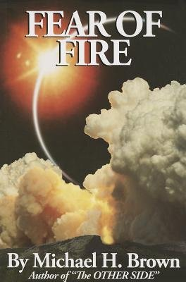 Fear of Fire (Paperback): Michael H. Brown