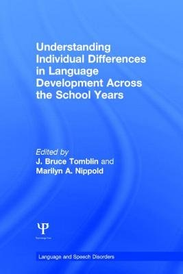 Understanding Individual Differences in Language Development Across the School Years (Hardcover): J. Bruce Tomblin, Marilyn A...