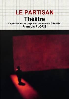 Le Partisan (French, Paperback): Francois FLORIS