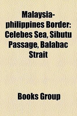 Malaysia-Philippines Border - Celebes Sea, Sibutu Passage, Balabac Strait (Paperback): Books Llc, Books Group