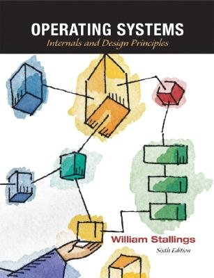 Operating Systems - Internals and Design Principles (Hardcover, United States ed of 6th revised ed): William Stallings