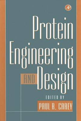 Protein Engineering and Design (Electronic book text): Paul Carey