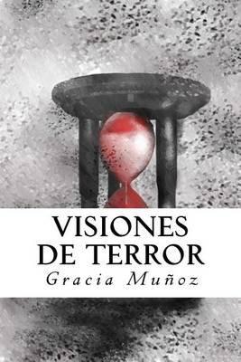 Visiones de Terror (Spanish, Paperback): Gracia Munoz