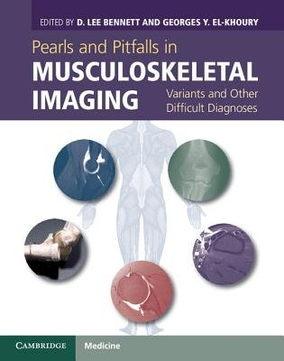 Pearls and Pitfalls in Musculoskeletal Imaging - Variants and Other Difficult Diagnoses (Hardcover, New): D. Lee Bennett,...