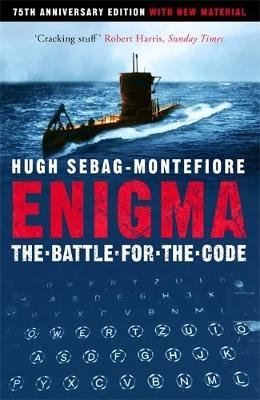 Enigma - The Battle For The Code (Paperback): Hugh Sebag Montefiore