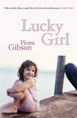 Lucky Girl (Hardcover): Fiona Gibson