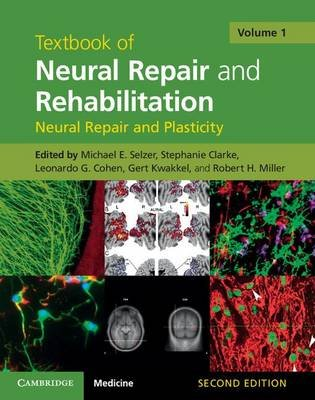Textbook of Neural Repair and Rehabilitation: Volume 1, Neural Repair and Plasticity (Electronic book text, 2nd Revised...