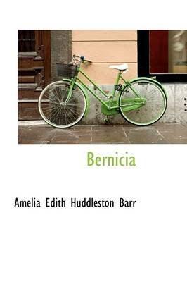 Bernicia (Hardcover): Amelia Edith Huddleston Barr